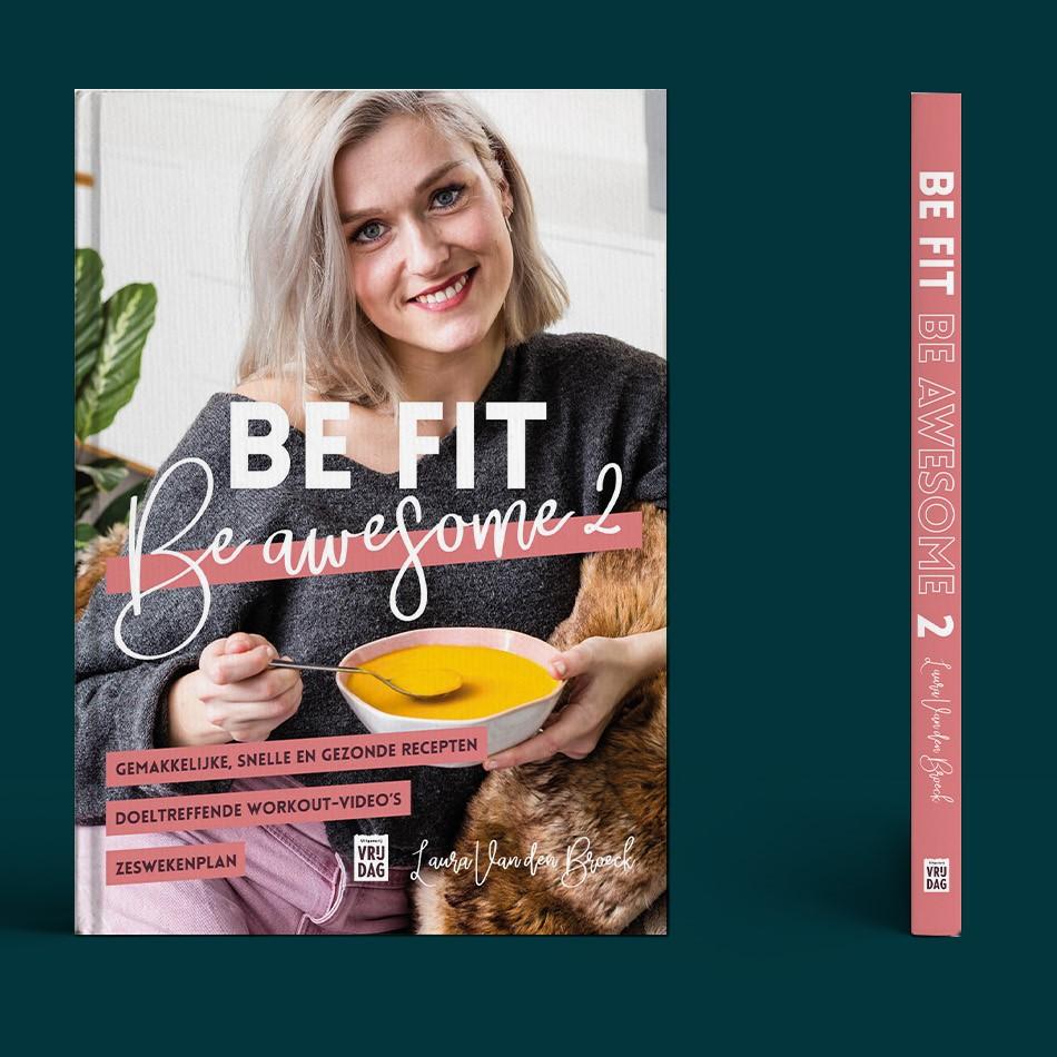 Be fit, be awesome-kookboek-Laura van den Broeck-Vera Post Vormgeving